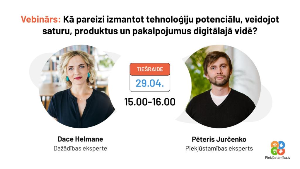 """Informatīvs attēls par vebināru """"Kā pareizi izmantot tehnoloģiju potenciālu, veidojot saturu, produktus un pakalpojumus digitālajā vidē, kas norisināsies 29.aprīlī laikā no plkst. 15.00 līdz 16.00 ar D.Helmanes un P.Jurčenko foto."""